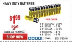 Harbor Freight Coupon HEAVY DUTY BATTERIES Lot No. 61273/61275/61675/68383/61274 Expired: 6/30/19 - $1.99