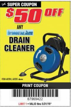 Harbor Freight Coupon 50 FT. ELECTRIC DRAIN CLEANER Lot No. 68285/61856 EXPIRES: 5/31/19 - $199.99