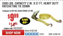 Harbor Freight Coupon 3300 LBS. CAPACITY 2 IN. X 27 FT. HEAVY DUTY RATCHETING TIE DOWN Lot No. 62134 Expired: 4/30/19 - $9.99