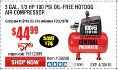 Harbor Freight Coupon 3 GAL. 1/3 HP 100 PSI OIL-FREE HOTDOG AIR COMPRESSOR Lot No. 69269 Expired: 4/30/19 - $44.99