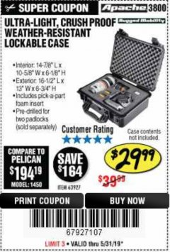 Harbor Freight Coupon APACHE 3800 WEATHERPROOF PROTECTIVE CASE Lot No. 63927 EXPIRES: 5/31/19 - $29.99