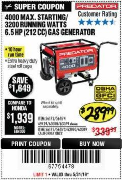 Harbor Freight Coupon 4000 MAX. STARTING/3200 RUNNING WATTS 6.5HP (212 CC) GAS GENERATOR Lot No. 56172/56174/69729/63080/63079/56175/56173/63090/63089 EXPIRES: 5/31/19 - $289.99