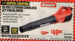 Harbor Freight Coupon BAUER 20 VOLT LITHIUM CORDLESS JET FAN BLOWER Lot No. 64942 Expired: 7/31/19 - $49.99