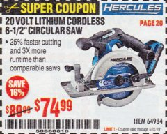 "Harbor Freight Coupon 20 VOLT LITHIUM CORDLESS 6-1/2"" CIRCULAR SAW Lot No. 64984 EXPIRES: 5/31/19 - $74.99"