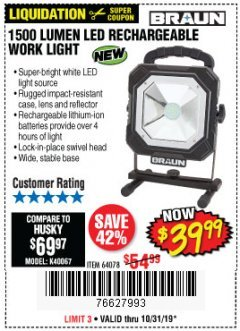 Harbor Freight Coupon BRAUN 1500 LUMENS LED RECHARGEABLE WORK LIGHT Lot No. 64078 Expired: 10/31/19 - $39.99