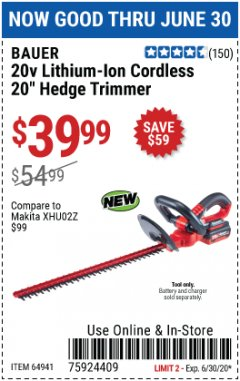 "Harbor Freight Coupon BAUER 20 VOLT LITHIUM CORDLESS 20"" HEDGE TRIMMER Lot No. 64941 EXPIRES: 6/30/20 - $39.99"