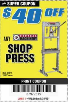 Harbor Freight Coupon $ OFF ANY SHOP PRESS Lot No. 32879/33497 EXPIRES: 5/31/19 - $40