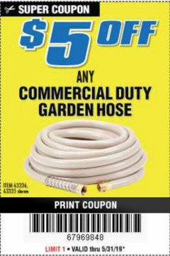 Harbor Freight Coupon $5 OFF ANY COMMERCIAL DUTY GARDEN HOSE Lot No. 63336/63335 Expired: 5/6/19 - $5