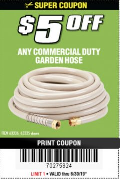 Harbor Freight Coupon $5 OFF ANY COMMERCIAL DUTY GARDEN HOSE Lot No. 63336/63335 Expired: 6/30/19 - $5