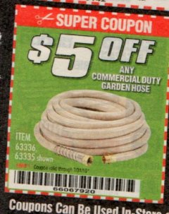 Harbor Freight Coupon $5 OFF ANY COMMERCIAL DUTY GARDEN HOSE Lot No. 63336/63335 Expired: 7/31/19 - $0