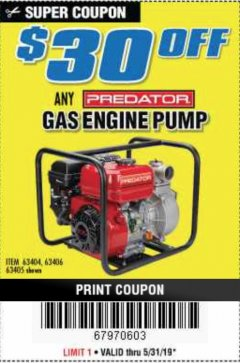 Harbor Freight Coupon $30 OFF ANY PREDATOR GAS ENGINE PUMP Lot No. 63404, 63406, 63405 EXPIRES: 5/31/19 - $0