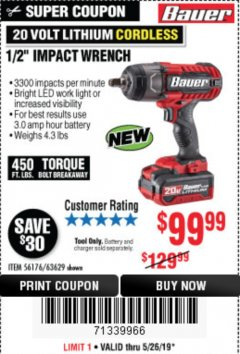 "Harbor Freight Coupon 20 VOLT LITHIUM CORDLESS 1/2"" IMPACT WRENCH Lot No. 56176/63629 EXPIRES: 5/26/19 - $99.99"