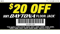 Harbor Freight Coupon $20 OFF ANY DAYTONA FLOOR JACK Lot No. 63183/64240/64241/64201/64200/64360/64883/64522/64880/64521/64878/64359/64882 EXPIRES: 5/19/19 - $20