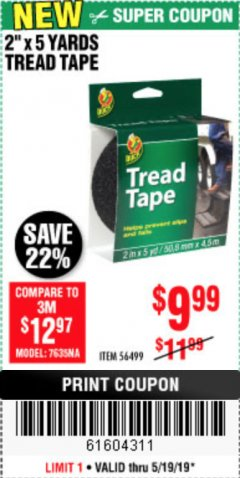 "Harbor Freight Coupon 2"" X 5 YARDS TREAD TAPE Lot No. 56499 EXPIRES: 5/19/19 - $9.99"