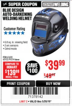 Harbor Freight Coupon BLUE DESIGNS AUTO-DARKENING WELDING HELMET Lot No. 61610 63122 91214 EXPIRES: 5/26/19 - $39.99