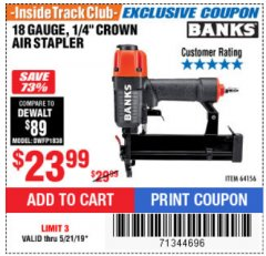 "Harbor Freight ITC Coupon 18 GAUGE, 1/4"" CROWN AIR STAPLER Lot No. 64156 Dates Valid: 12/31/69 - 5/21/19 - $23.99"