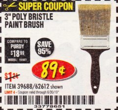"Harbor Freight Coupon 3"" POLY BRISTLE PAINT BRUSH Lot No. 39688/62612 Expired: 6/30/19 - $0.89"