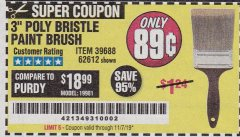 "Harbor Freight Coupon 3"" POLY BRISTLE PAINT BRUSH Lot No. 39688/62612 Valid Thru: 11/7/19 - $0.89"
