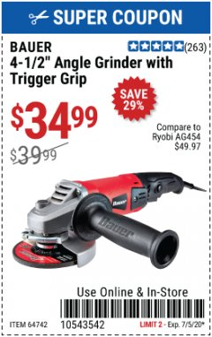 "Harbor Freight Coupon BAUER 4-1/2"" TRIGGER GRIP ANGLE GRINDER Lot No. 64742 EXPIRES: 7/5/20 - $34.99"