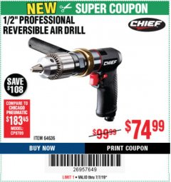 "Harbor Freight Coupon CHIEF 1/2"" PROFESSIONAL REVERSIBLE AIR DRILL Lot No. 64636 Expired: 7/7/19 - $74.99"