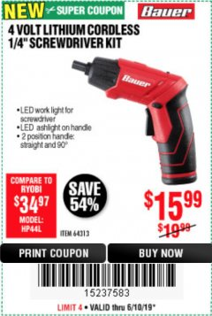 "Harbor Freight Coupon BAUER 4 VOLT LITHIUM CORDLESS 1/4"" SCREWDRIVER KIT Lot No. 64313 Expired: 6/10/19 - $15.99"