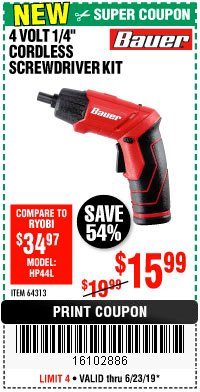 "Harbor Freight Coupon BAUER 4 VOLT LITHIUM CORDLESS 1/4"" SCREWDRIVER KIT Lot No. 64313 Expired: 6/23/19 - $15.99"