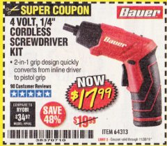 "Harbor Freight Coupon BAUER 4 VOLT LITHIUM CORDLESS 1/4"" SCREWDRIVER KIT Lot No. 64313 Expired: 11/30/19 - $17.99"