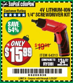 "Harbor Freight Coupon BAUER 4 VOLT LITHIUM CORDLESS 1/4"" SCREWDRIVER KIT Lot No. 64313 Valid Thru: 1/25/20 - $15.99"