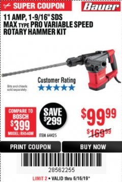 "Harbor Freight Coupon 11 AMP, 1-9/16"" SDS MAX TYPE PRO VARIABLE SPEED ROTARY HAMMER KIT Lot No. 64425 Expired: 6/16/19 - $99.99"