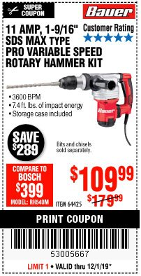 "Harbor Freight Coupon 11 AMP, 1-9/16"" SDS MAX TYPE PRO VARIABLE SPEED ROTARY HAMMER KIT Lot No. 64425 Expired: 12/1/19 - $109.99"
