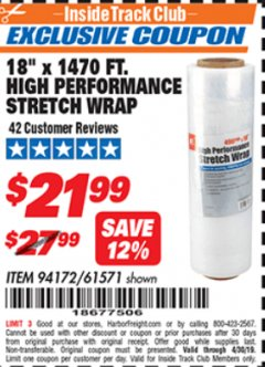 "Harbor Freight ITC Coupon 18""  1470 FT. HIGH PERFORMANCE STRETCH WRAP Lot No. 61571/94172 Expired: 4/30/19 - $21.99"