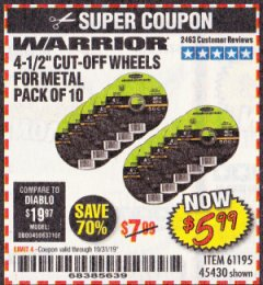 "Harbor Freight Coupon 4-1/2"" CUT-OFF WHEELS FOR METAL-PACK OF 10 Lot No. 61195/45430 Expired: 10/31/19 - $5.99"