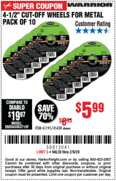 "Harbor Freight Coupon 4-1/2"" CUT-OFF WHEELS FOR METAL-PACK OF 10 Lot No. 61195/45430 Expired: 2/9/20 - $5.99"