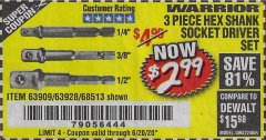 Harbor Freight Coupon WARRIOR 3 PIECE HEX DRILL SOCKET DRIVER SET  Lot No. 63909/63928/42191/68513 EXPIRES: 6/20/20 - $2.99