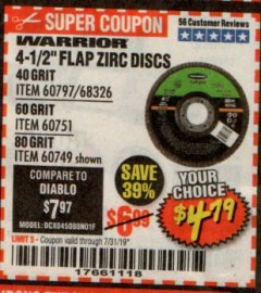 "Harbor Freight Coupon WARRIOR 4-1/2"" FLAP ZIRC DISCS Lot No. 60797/68326/60751/60749 Expired: 7/31/19 - $4.79"