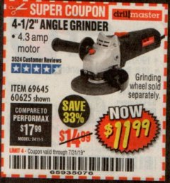 "Harbor Freight Coupon 4-1/2"" ANGLE GRINDER 4.3 AMP MOTOR Lot No. 69645/60625 Expired: 7/31/19 - $11.99"