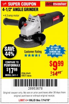 "Harbor Freight Coupon 4-1/2"" ANGLE GRINDER 4.3 AMP MOTOR Lot No. 69645/60625 Expired: 7/14/19 - $9.99"