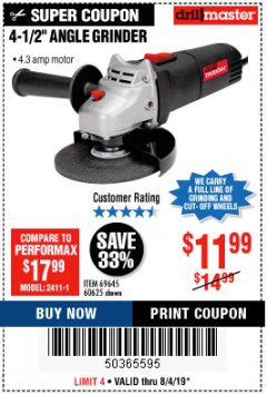 "Harbor Freight Coupon 4-1/2"" ANGLE GRINDER 4.3 AMP MOTOR Lot No. 69645/60625 Expired: 8/4/19 - $11.99"
