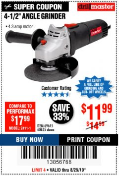 "Harbor Freight Coupon 4-1/2"" ANGLE GRINDER 4.3 AMP MOTOR Lot No. 69645/60625 Expired: 8/25/19 - $11.99"