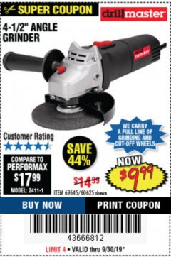 "Harbor Freight Coupon 4-1/2"" ANGLE GRINDER 4.3 AMP MOTOR Lot No. 69645/60625 Expired: 9/30/19 - $9.99"