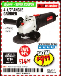 "Harbor Freight Coupon 4-1/2"" ANGLE GRINDER 4.3 AMP MOTOR Lot No. 69645/60625 Expired: 10/31/19 - $9.99"