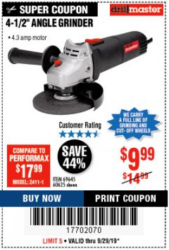 "Harbor Freight Coupon 4-1/2"" ANGLE GRINDER 4.3 AMP MOTOR Lot No. 69645/60625 Expired: 9/29/19 - $9.99"