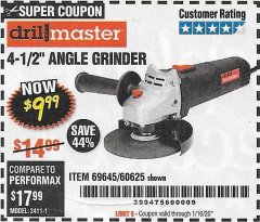 "Harbor Freight Coupon 4-1/2"" ANGLE GRINDER 4.3 AMP MOTOR Lot No. 69645/60625 Expired: 1/10/20 - $9.99"