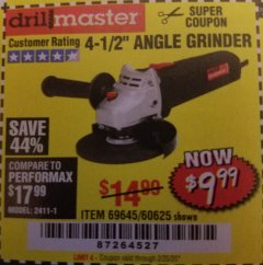 "Harbor Freight Coupon 4-1/2"" ANGLE GRINDER 4.3 AMP MOTOR Lot No. 69645/60625 Expired: 2/20/20 - $9.99"