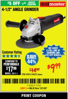 "Harbor Freight Coupon 4-1/2"" ANGLE GRINDER 4.3 AMP MOTOR Lot No. 69645/60625 Expired: 1/31/20 - $9.99"