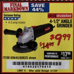 "Harbor Freight Coupon 4-1/2"" ANGLE GRINDER 4.3 AMP MOTOR Lot No. 69645/60625 Expired: 3/7/20 - $9.99"