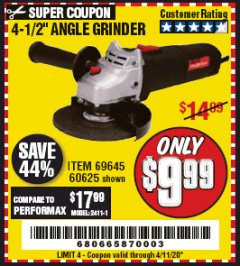 "Harbor Freight Coupon 4-1/2"" ANGLE GRINDER 4.3 AMP MOTOR Lot No. 69645/60625 Valid Thru: 6/30/20 - $9.99"