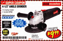 "Harbor Freight Coupon 4-1/2"" ANGLE GRINDER 4.3 AMP MOTOR Lot No. 69645/60625 Expired: 3/31/20 - $9.99"
