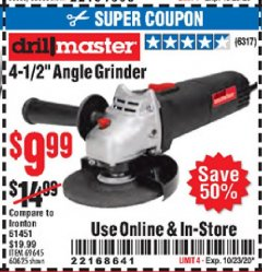 "Harbor Freight Coupon DRILLMASTER 4-1/2"" ANGLE GRINDER Lot No. 95578/69645/60625 Expired: 10/23/20 - $9.99"