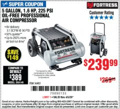 Harbor Freight Coupon FORTRESS 5 GALLON 1.6 HP HIGH PERFORMANCE OIL-FREE AIR COMPRESSOR Lot No. 56402 EXPIRES: 6/30/20 - $239.99